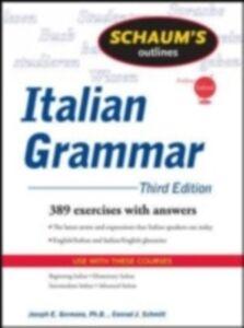 Foto Cover di Schaum's Outline of Italian Grammar, Third Edition, Ebook inglese di Joseph Germano,Conrad Schmitt, edito da McGraw-Hill Education