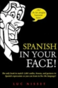 Ebook in inglese Spanish in Your Face! Gill, Mary McVey , Nisset, Luc