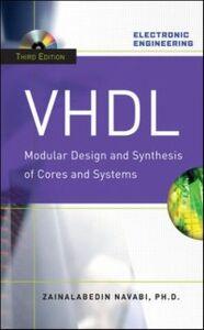 Foto Cover di VHDL:Modular Design and Synthesis of Cores and Systems, Third Edition, Ebook inglese di Zainalabedin Navabi, edito da McGraw-Hill Education