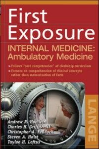 Ebook in inglese First Exposure to Internal Medicine: Ambulatory Medicine Griffith, Charles , Hoellein, Andrew