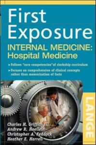Ebook in inglese First Exposure to Internal Medicine: Hospital Medicine Griffith, Charles , Hoellein, Andrew