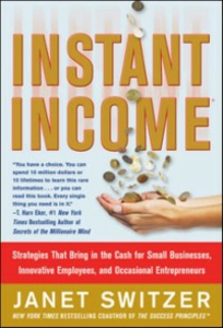 Ebook in inglese Instant Income: Strategies That Bring in the Cash Switzer, Janet