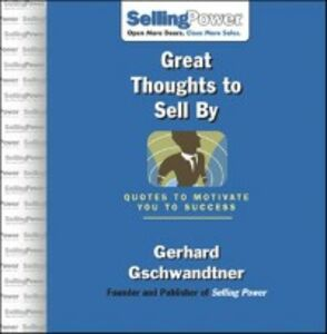 Foto Cover di Great Thoughts to Sell By, Ebook inglese di Gerhard Gschwandtner, edito da McGraw-Hill Education