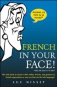 Ebook in inglese French In Your Face! Nisset, Luc