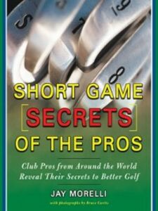 Ebook in inglese Short Game Secrets of the Pros Morelli, Jay