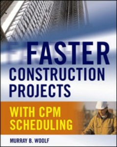 Ebook in inglese Faster Construction Projects with CPM Scheduling Woolf, Murray