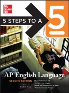 Foto Cover di 5 Steps to a 5 English Language, Second Edition, Ebook inglese di Barbara Murphy,Estelle M. Rankin, edito da McGraw-Hill Education