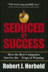 Ebook in inglese Seduced by Success: How the Best Companies Survive the 9 Traps of Winning Herbold, Robert J.