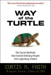 Ebook in inglese Way of the Turtle: The Secret Methods that Turned Ordinary People into Legendary Traders Faith, Curtis