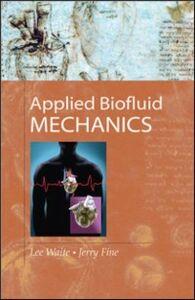 Foto Cover di Applied Biofluid Mechanics, Ebook inglese di Lee Waite, edito da McGraw-Hill Education