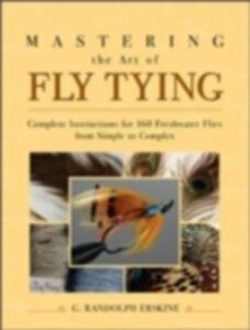 Ebook in inglese Mastering the Art of Fly Tying Erskine, G.