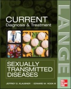 Foto Cover di CURRENT Diagnosis & Treatment of Sexually Transmitted Diseases, Ebook inglese di Hook III,Jeffrey Klausner, edito da McGraw-Hill Education