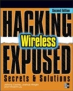 Ebook in inglese Hacking Exposed Wireless Cache, Johnny , Liu, Vincent