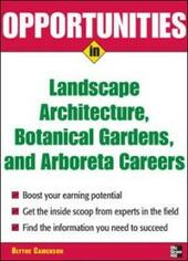 Opportunities in Landscape Architecture, Botanical Gardens and Arboreta Careers