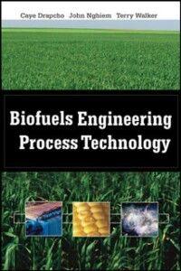 Ebook in inglese Biofuels Engineering Process Technology Drapcho, Caye M. , Nhuan, Nghiem Phu , Walker, Terry H.
