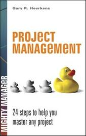 Project Management: 24 Steps to Help You Master Any Project