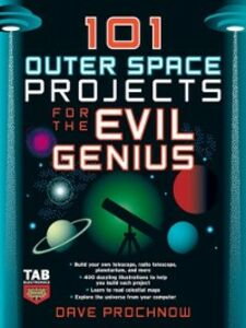 Ebook in inglese 101 Outer Space Projects for the Evil Genius Prochnow, Dave