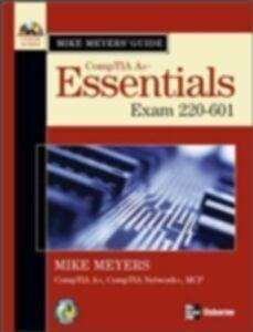 Foto Cover di Mike Meyers' A+ Guide: Essentials (Exam 220-601), Ebook inglese di Mike Meyers, edito da McGraw-Hill Education
