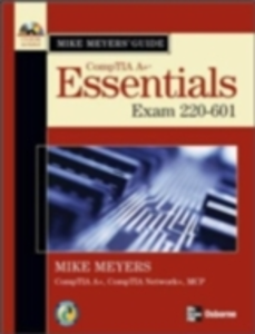 Ebook in inglese Mike Meyers' A+ Guide: Essentials (Exam 220-601) Meyers, Mike