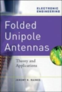 Ebook in inglese Folded Unipole Antennas: Theory and Applications Raines, Jeremy