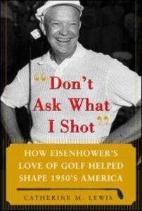 Foto Cover di Don't Ask What I Shot, Ebook inglese di Catherine Lewis, edito da McGraw-Hill Education