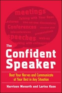 Foto Cover di Confident Speaker: Beat Your Nerves and Communicate at Your Best in Any Situation, Ebook inglese di Larina Kase,Harrison Monarth, edito da McGraw-Hill Education
