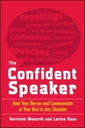 Confident Speaker: Beat Your Nerves and Communicate at Your Best in Any Situation