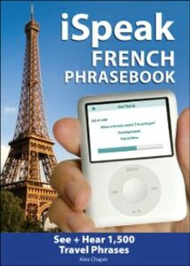 Foto Cover di iSpeak French Phrasebook, Ebook inglese di Alex Chapin, edito da McGraw-Hill Education