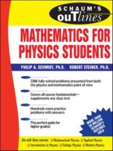 Ebook in inglese Schaum's Outline of Mathematics for Physics Students Schmidt, Philip , Steiner, Robert