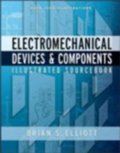 Foto Cover di Electromechanical Devices & Components Illustrated Sourcebook, Ebook inglese di Brian Elliott, edito da McGraw-Hill Education