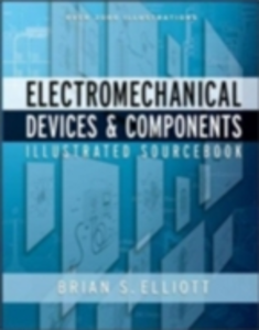Ebook in inglese Electromechanical Devices & Components Illustrated Sourcebook Elliott, Brian