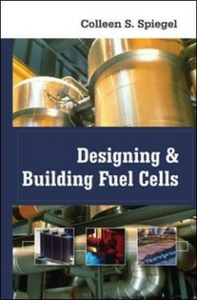 Ebook in inglese Designing and Building Fuel Cells Spiegel, Colleen