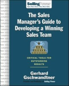 Foto Cover di Sales Manager's Guide to Developing A Winning Sales Team, Ebook inglese di Gerhard Gschwandtner, edito da McGraw-Hill Education