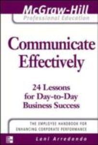 Ebook in inglese Communicate Effectively Arredondo, Lani