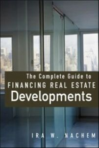 Foto Cover di Complete Guide to Financing Real Estate Developments, Ebook inglese di Ira Nachem, edito da McGraw-Hill Education