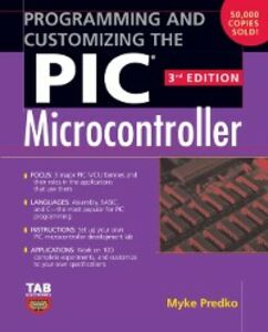 Ebook in inglese Programming and Customizing the PIC Microcontroller Predko, Myke