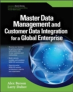 Ebook in inglese Master Data Management and Customer Data Integration for a Global Enterprise Berson, Alex , Dubov, Larry