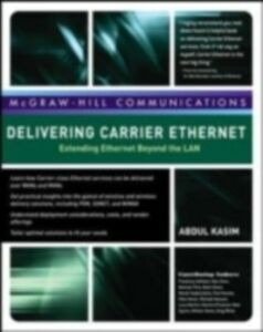 Foto Cover di Delivering Carrier Ethernet: Extending Ethernet Beyond the LAN, Ebook inglese di AA.VV edito da McGraw-Hill Education