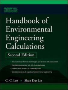 Foto Cover di Handbook of Environmental Engineering Calculations 2nd Ed., Ebook inglese di C. Lee,Shun Dar Lin, edito da McGraw-Hill Education