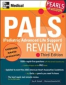 Ebook in inglese PALS (Pediatric Advanced Life Support) Review: Pearls of Wisdom, Third Edition Gausche-Hill, Marianne , Haskell, Guy