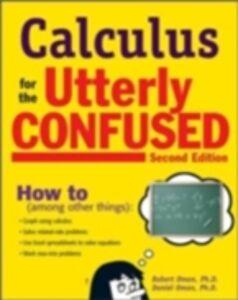 Foto Cover di Calculus for the Utterly Confused, 2nd Ed., Ebook inglese di Daniel Oman,Robert Oman, edito da McGraw-Hill Education