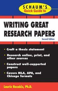 Foto Cover di Schaum's Quick Guide to Writing Great Research Papers, Ebook inglese di Laurie Rozakis, edito da McGraw-Hill Education