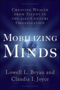 Foto Cover di Mobilizing Minds: Creating Wealth From Talent in the 21st Century Organization, Ebook inglese di Lowell L. Bryan,Claudia L. Joyce, edito da McGraw-Hill Education