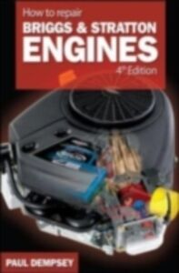 Ebook in inglese How to Repair Briggs and Stratton Engines, 4th Ed. Dempsey, Paul