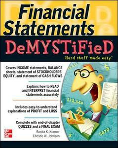Financial Statements Demystified: A Self-Teaching Guide - Bonita Kramer,Christie Johnson - cover