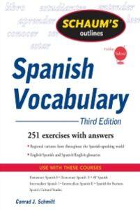 Ebook in inglese Schaum's Outline of Spanish Vocabulary, 3ed Schmitt, Conrad