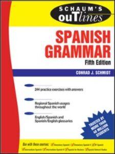 Ebook in inglese Schaum's Outline of Spanish Grammar, 5ed Schmitt, Conrad