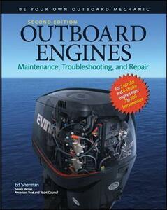 Outboard Engines: Maintenance, Troubleshooting, and Repair, Second Edition - Edwin R. Sherman - cover