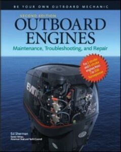 Ebook in inglese Outboard Engines: Maintenance, Troubleshooting, and Repair, Second Edition Sherman, Edwin