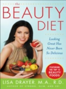 Ebook in inglese Beauty Diet: Looking Great has Never Been So Delicious Drayer, Lisa